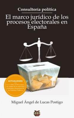 Editorial Amarante - Consultoría Política. El marco jurídico de los procesos electorales en España